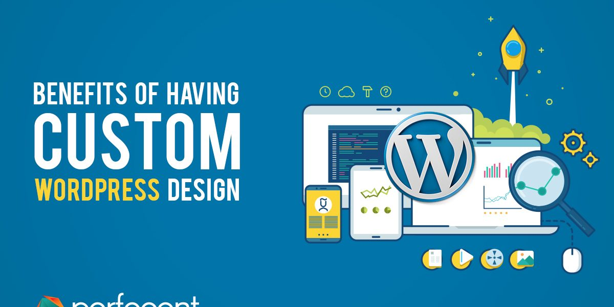 Benefits of Custom WordPress Design