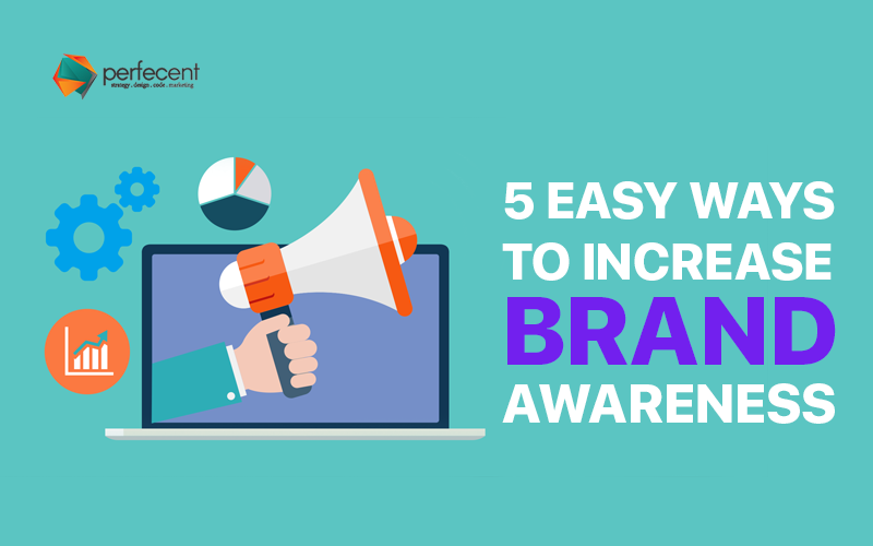 5 easy ways to increase brand awareness
