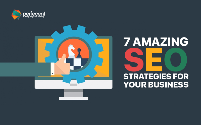 7 Amazing Seo Strategies For Your Business